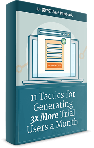 11 Tactics for Getting 3x More SaaS Trial Users